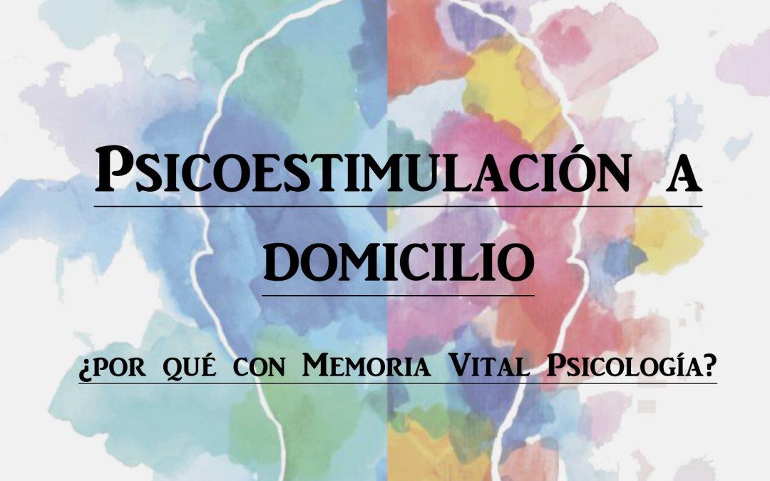 Psicoestimulación a domicilio: ¿por qué con Memoria Vital Psicología?