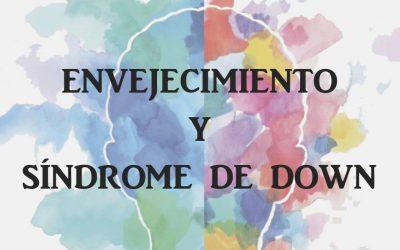 ENVEJECIMIENTO Y SÍNDROME DE DOWN