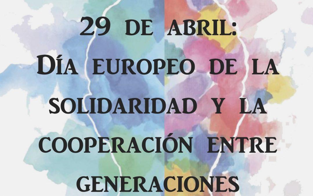 29 de Abril: Día Europeo de la  Solidaridad y la Cooperación entre Generaciones