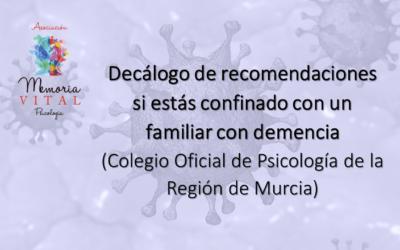 Decálogo de recomendaciones si estás confinado con un familiar con demencia (Colegio Oficial de Psicología de la Región de Murcia)