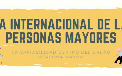 """DÍA INTERNACIONAL DE LAS PERSONAS MAYORES: LA VARIABILIDAD DENTRO DEL GRUPO """"PERSONA MAYOR"""""""